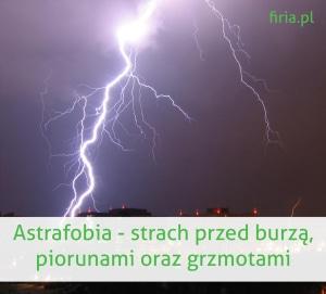 Astrafobia strach przed burzą, grzmotami i piorunami